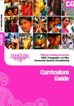 Pehchan Training Curriculum: MSM, Transgender and Hijra Community Systems Strengthening (Curriculum Guide: PDF: 1.1 MB)
